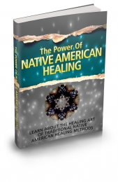 Thumbnail The Power Of Native American Healing - With Master Resale Rights