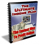 Thumbnail The Ultimate Income Plan - With Master Resale Rights