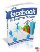 Thumbnail Using Facebook To Build Your Success - With Master Resell Rights