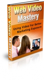 Thumbnail Web Video Mastery - With Master Resale Rights