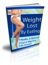 Thumbnail Weight Lost By Eating - With Private Label Rights