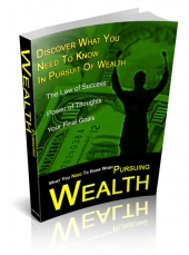 Thumbnail What You Need To Know When Pursuing Wealth - With Private Label Rights
