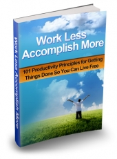 Thumbnail Work Less Accomplish More - With Master Resell Rights