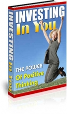 Thumbnail Investing In You : The Power Of Positive Thinking - With Resell Rights