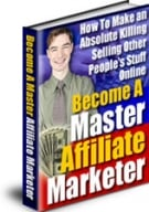 Thumbnail Become A Master Affiliate Marketer - With Resell Rights