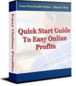 Thumbnail Quick Start Guide To Easy Online Profits - With Resell Rights