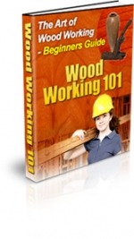 Thumbnail Wood Working 101 - With Private Label Rights