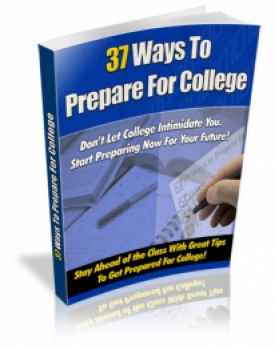 Pay for 37 Ways To Prepare For College - With Private Label Rights