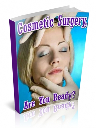 Pay for Cosmetic Surgery, Are You Ready? - With Private Label Rights
