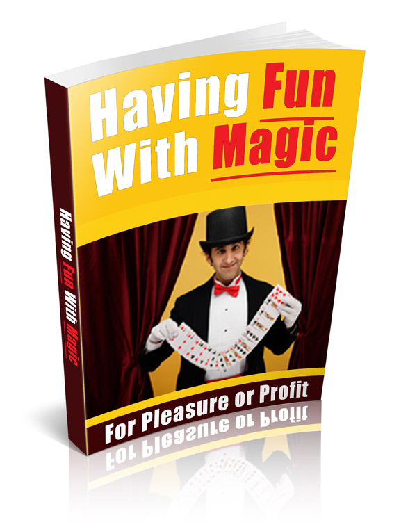 Pay for Having Fun With Magic - With Private Label Rights