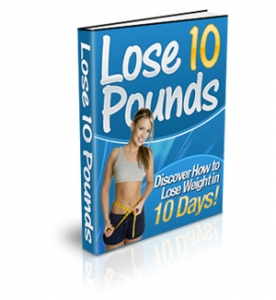 Pay for Lose 10 Pounds - With Private Label Rights