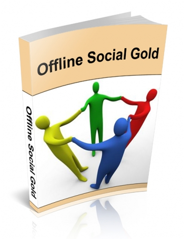 Pay for Offline Social Gold - With Private Label Rights