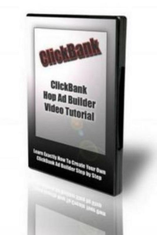 Pay for ClickBankHopAdBuilderVideoTutorials.zip