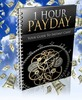 Thumbnail 1 Hour Payday - Instant Profit Made Easy - With PLR Right