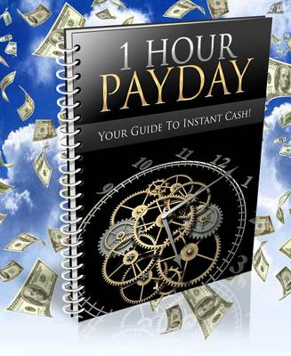 Pay for 1 Hour Payday - Instant Profit Made Easy - With PLR Right