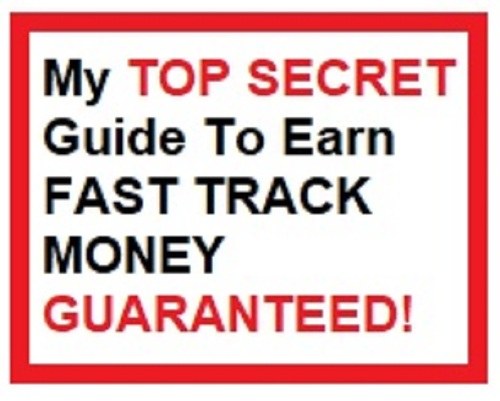 Pay for My Top Secret Guide to Earn Fast Track Money Daily