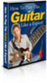Thumbnail Learn Guitar Fast : How To Play The Guitar Like An Expert