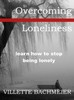 Thumbnail Overcoming Loneliness: Learn How to Stop Being Lonely