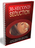 Thumbnail 30 Second Seduction Secrets