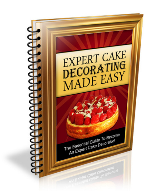 Easy Cake Decoration Ebook : Cake Decorating book- become an expert cake decorater ...