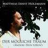 Thumbnail Matthias E. Holzmann-Der mögliche Traum (Ändere Dein Leben)
