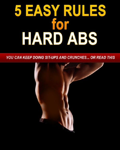 Pay for 5 Easy Rules for Hard Abs: You Can Keep Doing Sit-Ups and Cr