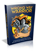 Thumbnail Wrong Way Warrior - Ebook + Mini-sitio + MRR