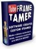 Thumbnail Tube Frame Tamer Software
