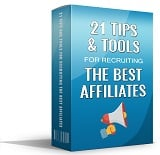 Pay for 21 Tips and Tools for Recruiting the Best Affiliates