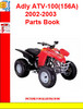 Thumbnail Adly ATV-100(156A) 2002-2003 Parts Book