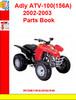 Thumbnail Adly ATV-100(156A) 2002-2003 Parts Book