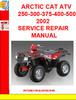 Thumbnail ARCTIC CAT ATV 250-300-375-400-500 2002  SERVICE REPAIR MANU