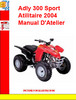 Thumbnail Adly ATV-300 Sport Atilitaire 2004 Manual DAtelier