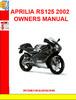 Thumbnail APRILIA RS125 2002 SERVICE REPAIR MANUAL