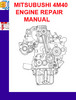 Thumbnail MITSUBUSHI 4M40 ENGINE REPAIR MANUAL