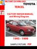 Thumbnail TOYOTA TERCEL 1995 - 1999 FACTORY REPAIR MANUAL AND WIRING D