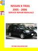 Thumbnail NISSAN X-TRAIL 2005-2006 SERVICE REPAIR MANUAL