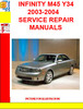 INFINITY M45 Y34 2003-2004 SERVICE REPAIR MANUALS