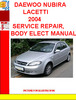 Thumbnail DAEWOO NUBIRA LACETTI 2004 SERVICE REPAIR, BODY ELECT MANUAL