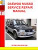 Thumbnail DAEWOO MUSSO SERVICE REPAIR MANUAL