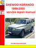 Thumbnail DAEWOO KORANDO 1999-2003SERVICE REPAIR MANUAL