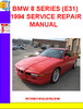 Thumbnail BMW 8 SERIES (E31) 1994 SERVICE REPAIR MANUAL