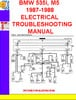 Thumbnail BMW 535i, M5 1987-1988 ELECTRICAL TROUBLESHOOTING MANUAL