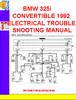 Thumbnail BMW 325i CONVERTIBLE 1992 ELECTRICAL TROUBLESHOOTING MANUAL
