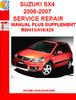 Thumbnail SUZUKI SX4  2006-2007 SERVICE REPAIR MANUAL PLUS SUPPLEMENT