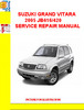 Thumbnail SUZUKI GRAND VITARA 2005 JB416/420 SERVICE REPAIR MANUAL