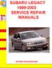 Thumbnail SUBARU LEGACY 1999-2003 SERVICE REPAIR MANUALS