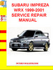 Thumbnail SUBARU IMPREZA WRX 1999-2001 SERVICE REPAIR MANUAL