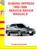 Thumbnail SUBARU IMPREZA 1993-1998 SERVICE REPAIR MANUALS