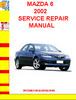 MAZDA 6 2002 SERVICE REPAIR MANUAL